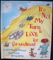 Book Cover for IT'S NOT MY TURN TO LOOK FOR GRANDMA!