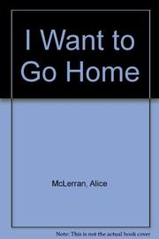 Book Cover for I WANT TO GO HOME