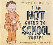 Book Cover for I AM NOT GOING TO SCHOOL TODAY!