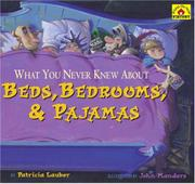 Cover art for WHAT YOU NEVER KNEW ABOUT BEDS, BEDROOMS, & PAJAMAS