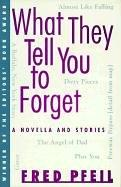 Cover art for WHAT THEY TELL YOU TO FORGET