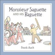 Cover art for MONSIEUR SAGUETTE AND HIS BAGUETTE