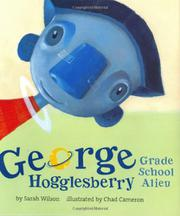 Cover art for GEORGE HOGGLESBERRY, GRADE SCHOOL ALIEN