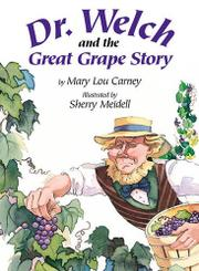 Book Cover for DR. WELCH AND THE GREAT GRAPE STORY