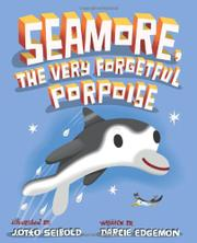 Book Cover for SEAMORE, THE VERY FORGETFUL PORPOISE