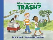 Book Cover for WHAT HAPPENS TO OUR TRASH?
