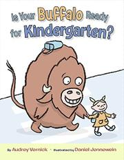 Cover art for IS YOUR BUFFALO READY FOR KINDERGARTEN?