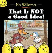 Book Cover for THAT IS NOT A GOOD IDEA!