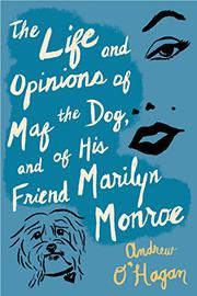 Cover art for THE LIFE AND OPINIONS OF MAF THE DOG, AND OF HIS FRIEND MARILYN MONROE