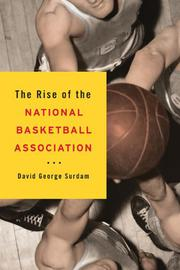 Cover art for THE RISE OF THE NATIONAL BASKETBALL ASSOCIATION