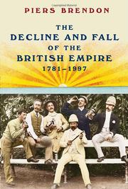 Book Cover for THE DECLINE AND FALL OF THE BRITISH EMPIRE, 1781-1997