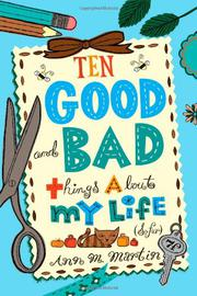 Book Cover for TEN GOOD AND BAD THINGS ABOUT MY LIFE (SO FAR)