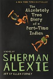 Cover art for THE ABSOLUTELY TRUE DIARY OF A PART-TIME INDIAN