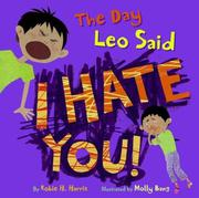 "Book Cover for THE DAY LEO SAID, ""I HATE YOU!"""