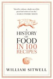 Book Cover for A HISTORY OF FOOD IN 100 RECIPES