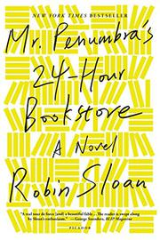 Cover art for MR. PENUMBRA'S 24-HOUR BOOKSTORE