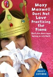 Book Cover for MOXY MAXWELL DOES NOT LOVE PRACTICING THE PIANO