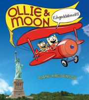 Book Cover for OLLIE & MOON: FUHGEDDABOUDIT!