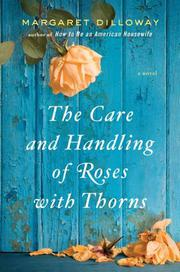 Book Cover for THE CARE AND HANDLING OF ROSES WITH THORNS