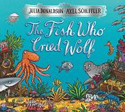 Book Cover for THE FISH WHO CRIED WOLF