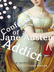 Cover art for CONFESSIONS OF A JANE AUSTEN ADDICT
