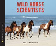 Book Cover for WILD HORSE SCIENTISTS