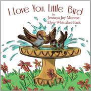 Book Cover for I LOVE YOU, LITTLE BIRD