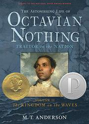 Cover art for THE ASTONISHING LIFE OF OCTAVIAN NOTHING, TRAITOR TO THE NATION