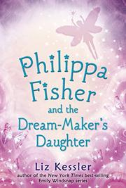 Cover art for PHILIPPA FISHER AND THE DREAM-MAKER'S DAUGHTER