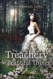 Book Cover for THE TREACHERY OF BEAUTIFUL THINGS