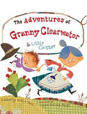 Cover art for THE ADVENTURES OF GRANNY CLEARWATER AND LITTLE CRITTER