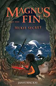 Cover art for MAGNUS FIN AND THE SELKIE SECRET