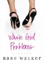 Cover art for WHITE GIRL PROBLEMS