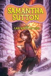 Cover art for SAMANTHA SUTTON AND THE LABYRINTH OF LIES
