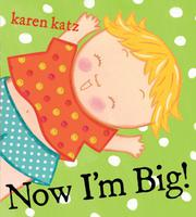 Book Cover for NOW I'M BIG!