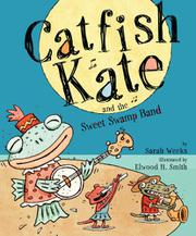 Book Cover for CATFISH KATE AND THE SWEET SWAMP BAND