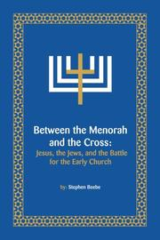 Book Cover for BETWEEN THE MENORAH AND THE CROSS