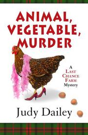 Cover art for ANIMAL, VEGETABLE, MURDER