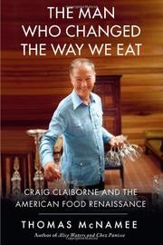Book Cover for THE MAN WHO CHANGED THE WAY WE EAT