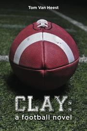 Book Cover for CLAY: A FOOTBALL NOVEL