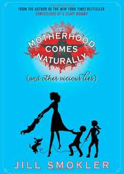 Book Cover for MOTHERHOOD COMES NATURALLY (AND OTHER VICIOUS LIES)