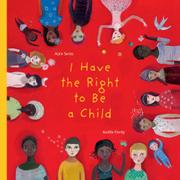 Cover art for I HAVE THE RIGHT TO BE A CHILD