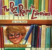 Cover art for THE BOY WHO WAS RAISED BY LIBRARIANS