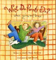 Book Cover for WHAT DO PARENTS DO? (WHEN YOU'RE NOT HOME)