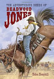 Cover art for THE ADVENTUROUS DEEDS OF DEADWOOD JONES