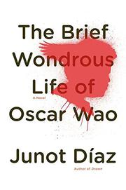 Cover art for THE BRIEF WONDROUS LIFE OF OSCAR WAO
