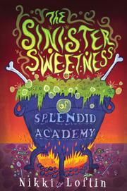 Cover art for THE SINISTER SWEETNESS OF SPLENDID ACADEMY