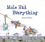 Book Cover for MOLE HAD EVERYTHING