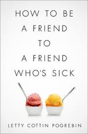 Book Cover for HOW TO BE A FRIEND TO A FRIEND WHO'S SICK
