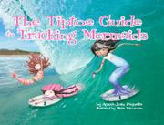 Book Cover for THE TIPTOE GUIDE TO TRACKING MERMAIDS